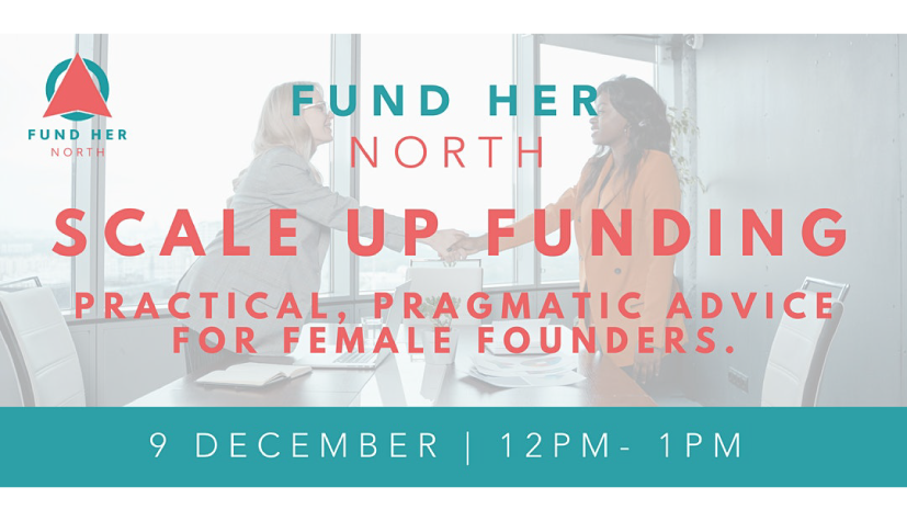 Laura Sisson talks scale up funding with Fund Her North